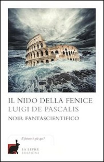 Il nido della fenice - Luigi De Pascalis |