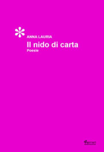 Il nido di carta - Anna Lauria  