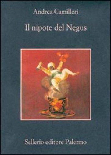 Il nipote del Negus - Andrea Camilleri | Rochesterscifianimecon.com