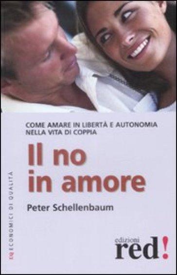 Il no in amore - Peter Schellenbaum |