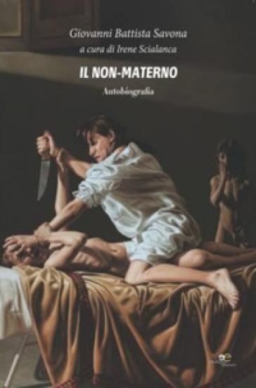 Il non-materno - Giovanni Battista Savona |