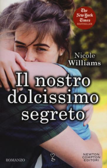 Il nostro dolcissimo segreto - Nicole Williams |
