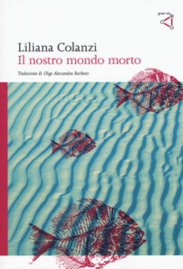 Il nostro mondo morto - Liliana Colanzi |