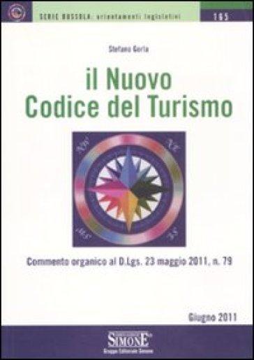 Il nuovo codice del turismo - Stefano Gorla |