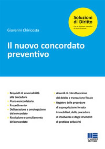 Il nuovo concordato preventivo - Giovanni Chiricosta |