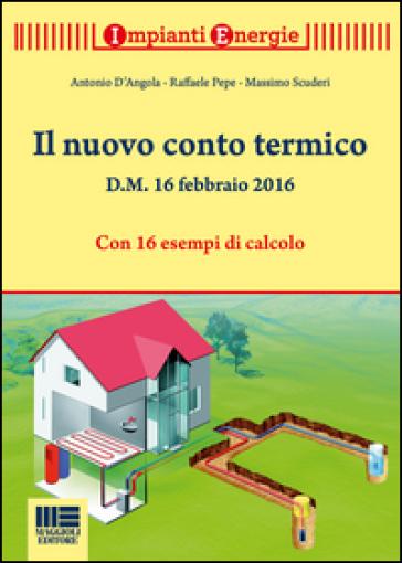 Il nuovo conto termico - Antonio D'Angola |