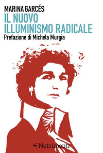 Il nuovo illuminismo radicale - Marina Garcés  
