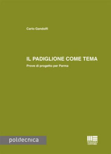Il padiglione come tema - Carlo Gandolfi |