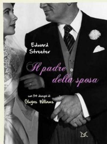 Il padre della sposa - Edward Streeter |