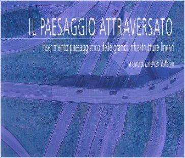 Il paesaggio «attraversato» - L. Vallerini |