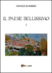 Il paese bellissimo. 1.