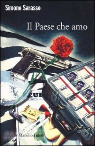 Il paese che amo - Simone Sarasso  
