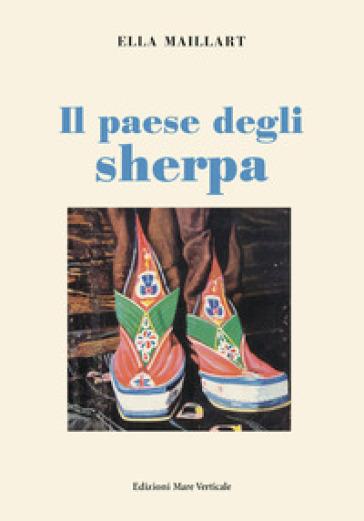 Il paese degli sherpa - Ella Maillart | Thecosgala.com
