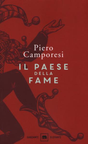 Il paese della fame - Piero Camporesi |