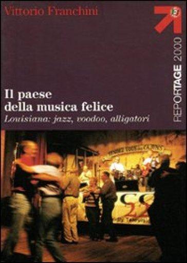 Il paese della musica felice - Vittorio Franchini  