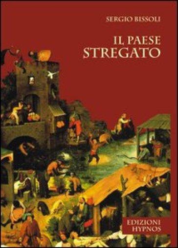 Il paese stregato - Sergio Bissoli  