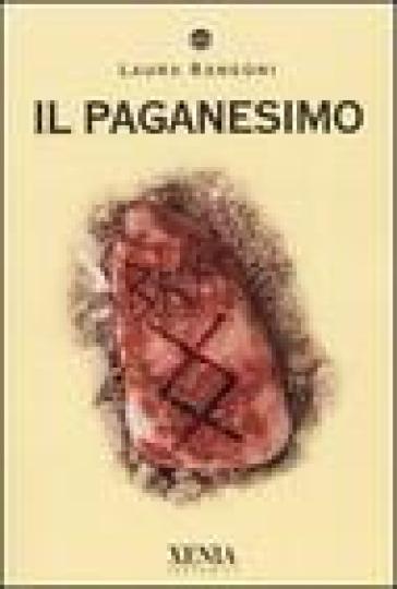Il paganesimo - Laura Rangoni | Thecosgala.com