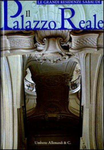 Il palazzo Reale - Daniela Biancolini |
