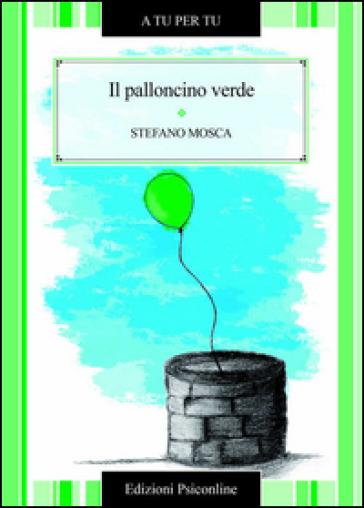 Il palloncino verde - Stefano Mosca | Kritjur.org