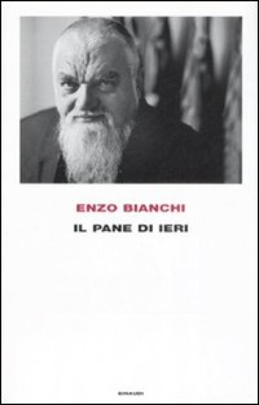Il pane di ieri - Enzo Bianchi | Thecosgala.com