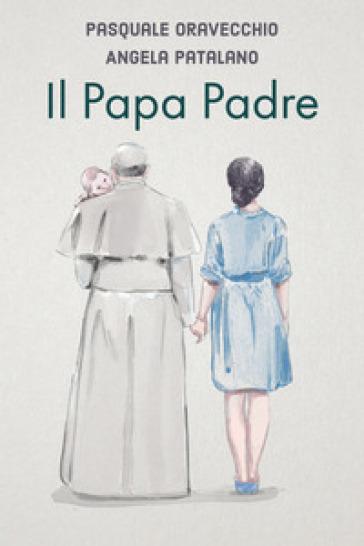 Il papa padre