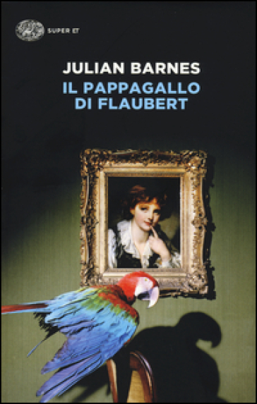 Il pappagallo di Flaubert - Julian Barnes | Kritjur.org