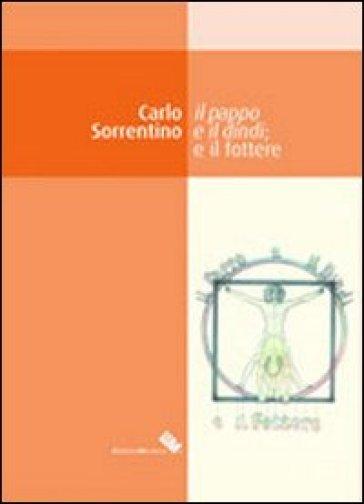 Il pappo e il dindi e il fottere - Carlo Sorrentino  