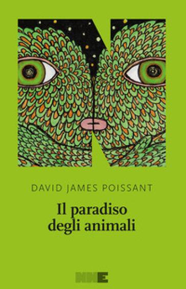 Il paradiso degli animali - David J. Poissant |