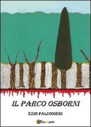 Il parco Osborni - Ezio Falconieri  