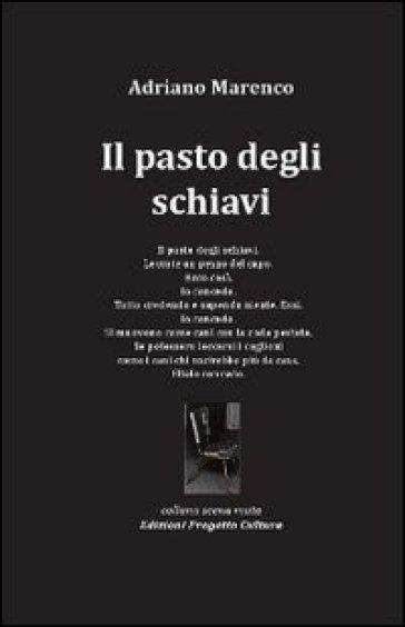 Il pasto degli schiavi - Adriano Marenco | Kritjur.org
