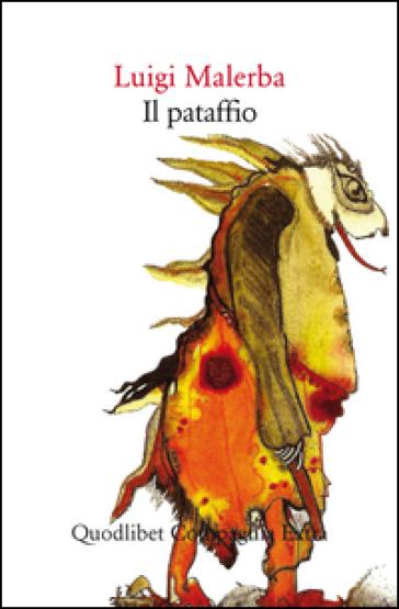 Il pataffio - Luigi Malerba |