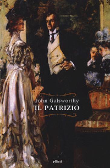 Il patrizio - John Galsworthy  