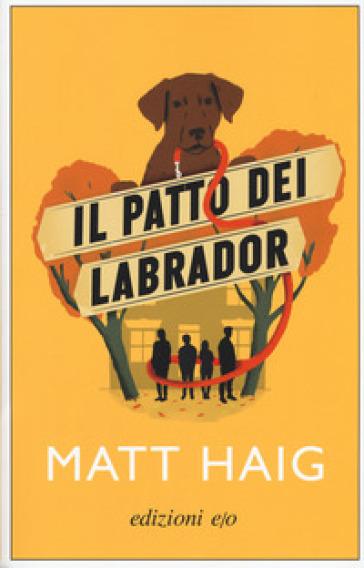 Il patto dei Labrador - Matt Haig |