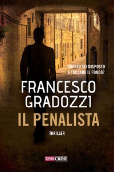 Il penalista - Francesco Gradozzi  