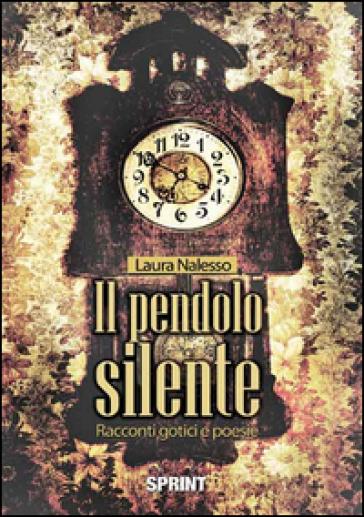 Il pendolo silente - Laura Nalesso |