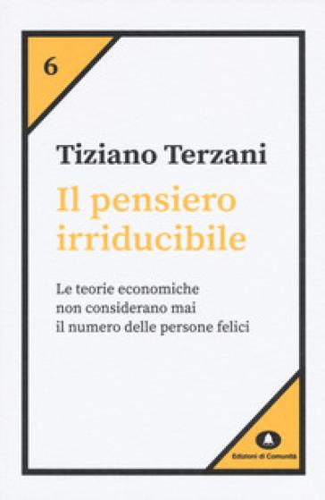 Il pensiero irriducibile - Tiziano Terzani | Jonathanterrington.com