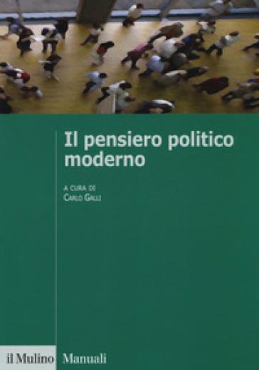 Il pensiero politico moderno - C. Galli | Rochesterscifianimecon.com