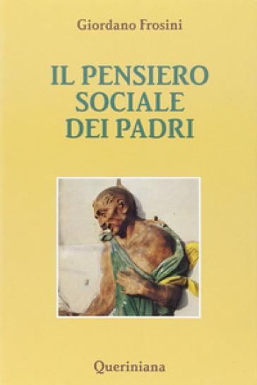 Il pensiero sociale dei Padri - Giordano Frosini | Jonathanterrington.com