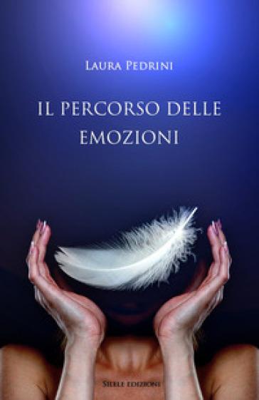 Il percorso delle emozioni - Laura Pedrini   Thecosgala.com