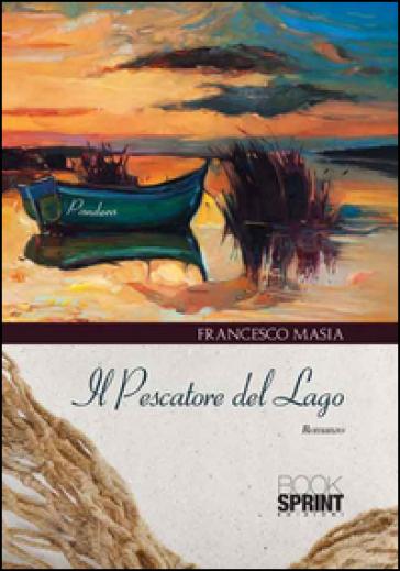 Il pescatore del lago - Francesco Masia |