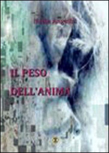 Il peso dell'anima - Nadia Angelini |