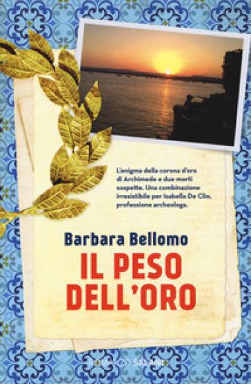 Il peso dell'oro - Barbara Bellomo | Jonathanterrington.com