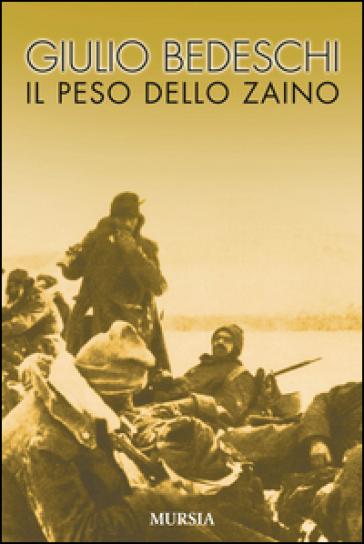 Il peso dello zaino - Giulio Bedeschi | Rochesterscifianimecon.com