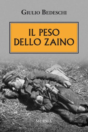 Il peso dello zaino - Giulio Bedeschi  