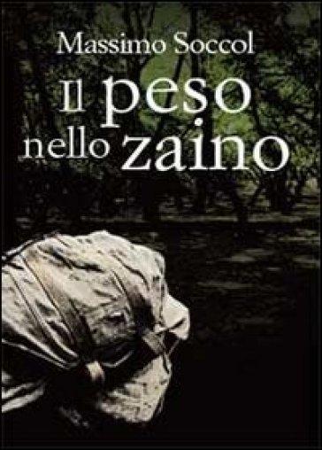 Il peso nello zaino - Massimo Soccol  