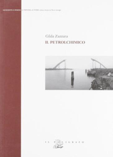 Il petrolchimico - Gilda Zazzara  