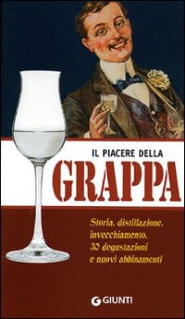 Il piacere della grappa - Giuseppe Lo Russo |