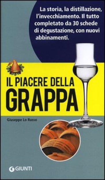 Il piacere della grappa - Giuseppe Lo Russo | Jonathanterrington.com