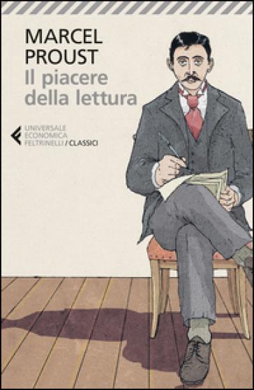 Il piacere della lettura - Marcel Proust |
