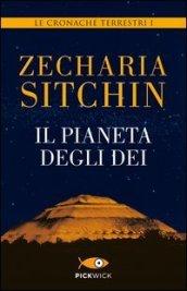 Il pianeta degli dei. Le cronache terrestri. 1.